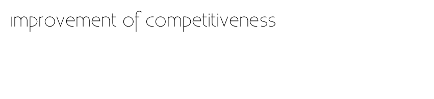 Improvement of competitiveness